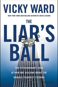 The Liars Ball: The Extraordinary Saga of How One Building Br
